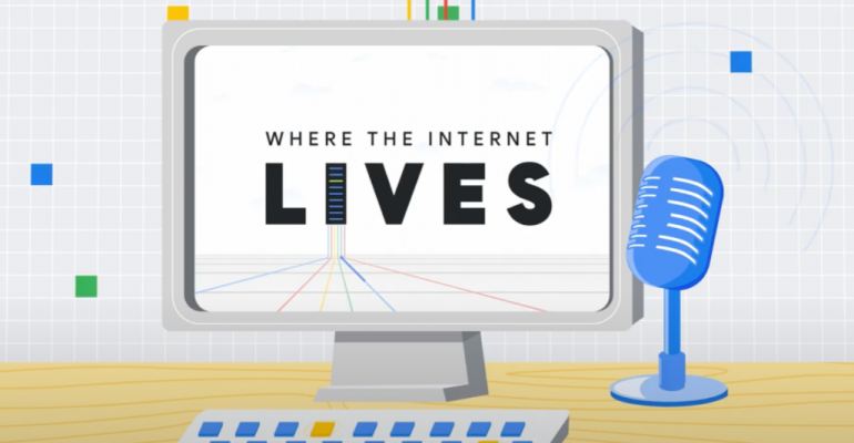"""Listen to """"Where the Internet Lives,"""" Google's podcast about data centers.PNG"""