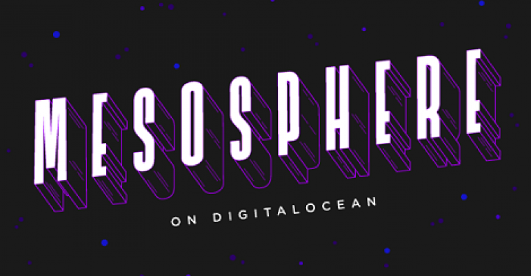 DigitalOcean Partners with Mesosphere to Provide Highly Scalable Distributed Application Hosting